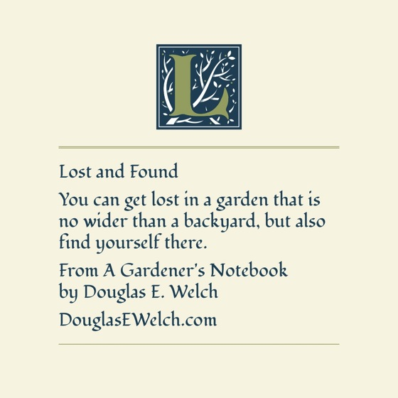 Lost and found… -- from A Gardener's Notebook with Douglas E. Welch