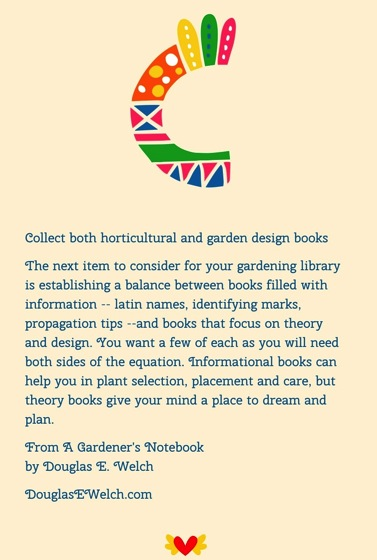 Collect both horticultural and garden design books…from A Gardener's Notebook