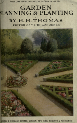 Historical Garden Books: Garden planning and planting by H. H. (Harry Higgott) Thomas, (1910) - 6 in a Series