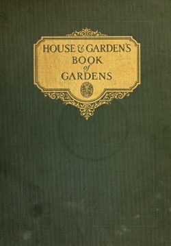 Historical Garden Books: House & Garden's Book Of Gardens by  Richardson Little Wright (1921) - 21 in a Series