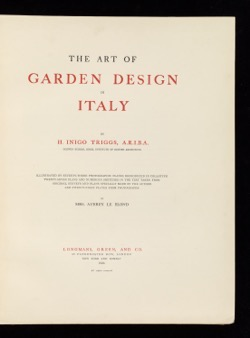 Historical Garden Books:  The art of garden design in Italy by H. Inigo (Harry Inigo) Triggs, - 27  in a Series
