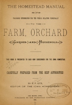 Historical Garden Books: The Homestead manual of valuable information for the people relating principally to the farm, orchard, garden and household (1881) by B[enjamin] F. Gue  - 32  in a Series