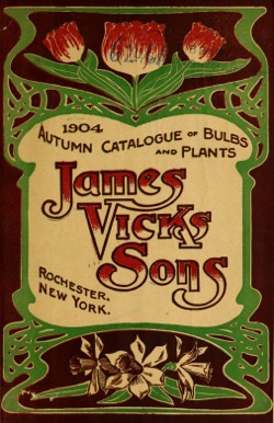 Historical Seed Catalogs: Autumn catalogue of bulbs and plants by James Vick's Sons (1904) – 24 in a series