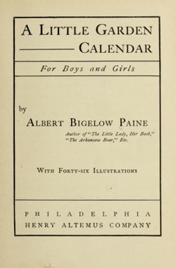 Historical Garden Books: A little garden calendar for boys and girls by Albert Bigelow Paine (1905) - 42 in a series