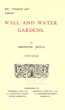 Historical Garden Books: Wall and water gardens by Gertrude Jekyll (190?) - 47 in a series