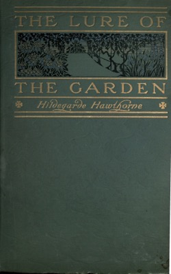 Historical Garden Books: The lure of the garden by Hildegarde Hawthorne (1911) - 49 in a series
