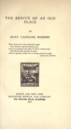 Historical Garden Books - 56 in a series - The rescue of an old place (c.1892) by Mary Caroline (Pike) Robbins