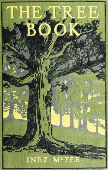 Historical Garden Books - 62 in a series - The tree book by Inez N. McFee