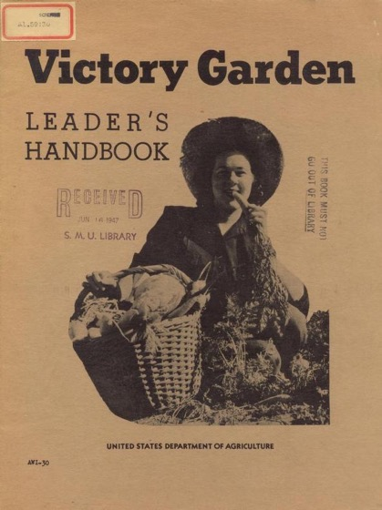 Historical Garden Books - 64 in a series - Victory Garden: Leader's Handbook by United States Department of Agriculture