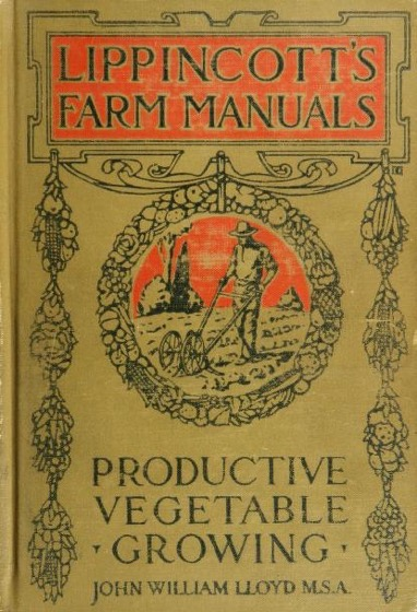Historical Garden Books - 68 in a series - Productive vegetable growing by John William Lloyd