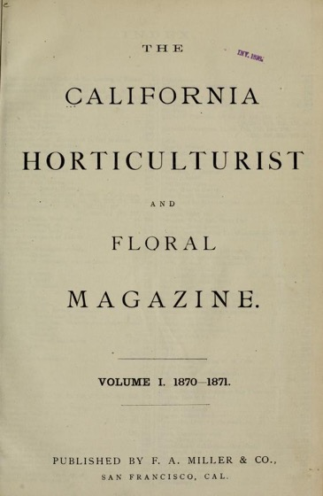 Historical Garden Books - 72 in a series - The California horticulturist and floral magazine (1870) by Bay District Horticultural Society