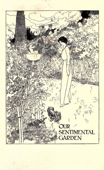 Historical Garden Books - 78 in a series - Our sentimental garden (1914) by Agnes Sweetman Castle & Egerton  Castle,,