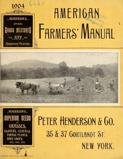 Historical Seed Catalogs - 69 in a series - American farmers' manual by Peter Henderson & Co. (1904)