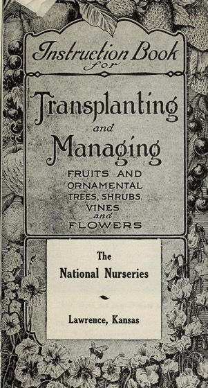 Historical Garden Books - 94 in a series - Instruction book for transplanting and managing fruits and ornamental trees, shrubs, vines and flowers from National Nurseries (1923)
