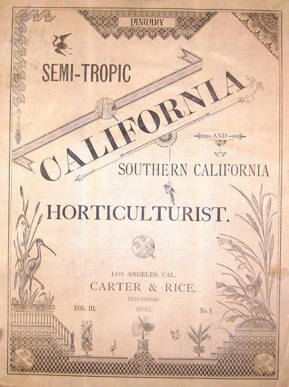 Historical Garden Books - 93 in a series - Semi-Tropic California And Southern California Horticulturist (1880)