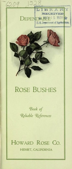 Historical Seed Catalogs - 83 in a series - Dependable rose bushes: book of reliable references( 1928) by Howard Rose Co.