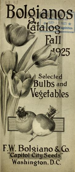 Historical Seed Catalogs - 85 in a series - Bolgianos Catalog Fall: Selected Bulbs And Vegetables (1925)