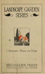 Historical Garden Books - 102 in a series - Landscape garden series in 9 parts (1921) by Ralph Rodney Root