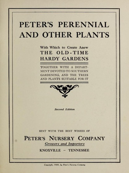 Historical Seed Catalogs - 93 in a series - Peter's Perennial And Other Plants With Which To Create Anew The Old-Time Hardy Gardens (1909)