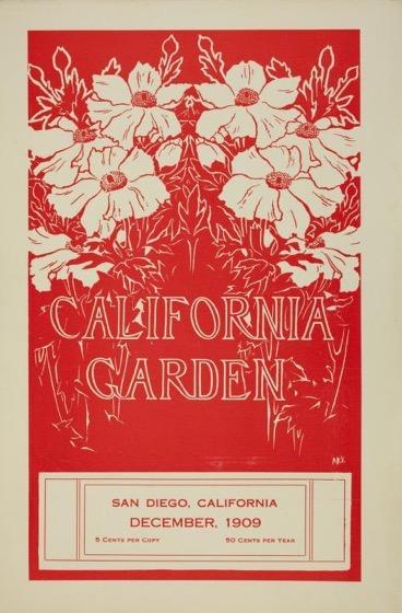 Historical Garden Books - 119 in a series - California Garden, Vol.1, No. 6, December 1909 by San Diego Floral Association Cover