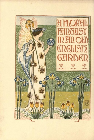 Historical Garden Books - 120 in a series - A floral fantasy in an old English garden : set forth in verses & coloured designs (1899) by Walter Crane