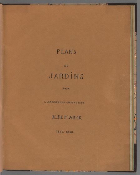 Historical Garden Books - 125 in a series - Plans de jardins by H. De Marck (1836-1850)