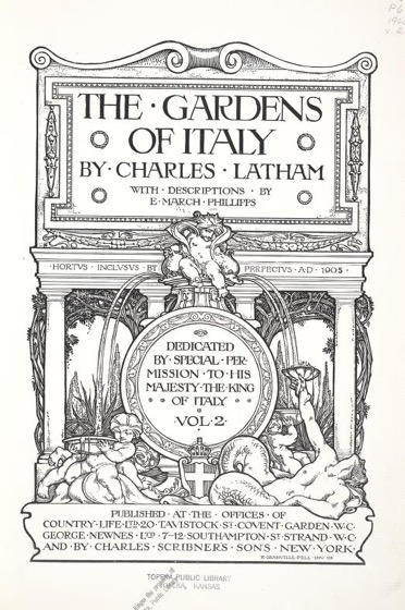 Historical Garden Books - 128 in a series - The gardens of Italy (1905)by Charles Latham; with descriptions by E. March Phillipps