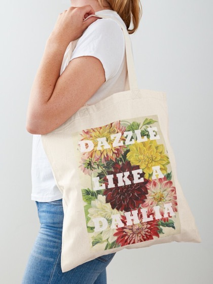 Dazzling Dahlias - 67 in a series - Dazzle Like A Dahlia T-Shirts and More!