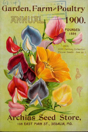 Historical Seed Catalogs - 113 in a series - Garden, farm and poultry annual (1900)  by Archias Seed Store