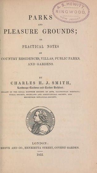 Historical Garden Books - 134 in a series - Parks and pleasure grounds, or, Practical notes on country residences, villas, public parks, and gardens by Charles H. J Smith and Mrs. Abram S.Hewitt