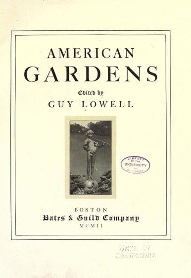Historical Garden Books - 135 in a series - American gardens (1902) by Guy Lowell