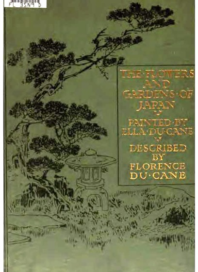 Historical Garden Books - 137 in a series - The flowers and gardens of Japan (1908) by Florence Du Cane