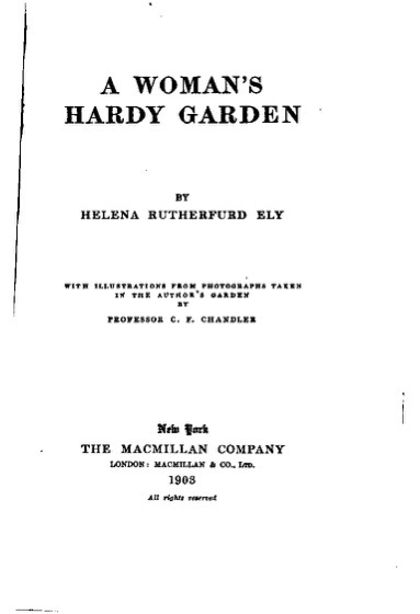 Historical Garden Books - 142 in a series - A woman's hardy garden (1903) by Helena Rutherfurd Ely