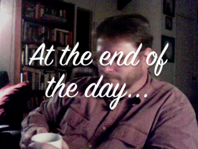 At the end of the day… – February 12, 2010