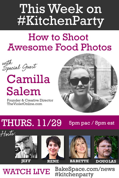 #KitchenParty: How to Shoot Awesome Food Photos with Camilla Salem – Recorded Version