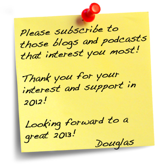 All About Douglas – Choose what you want to see and hear from me in 2013!