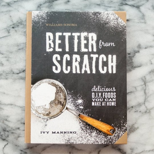 Better from Scratch by Ivy Manning via The Kitchn