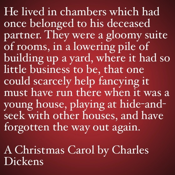 My Favorite Quotes from A Christmas Carol #9 - He lived in chambers...