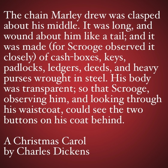 My Favorite Quotes from A Christmas Carol #13 - The chain Marley drew...