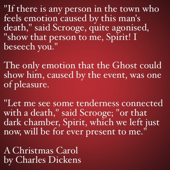 My Favorite Quotes from A Christmas Carol #36 – The only emotion that the Ghost could show him, caused by the event, was one of pleasure.
