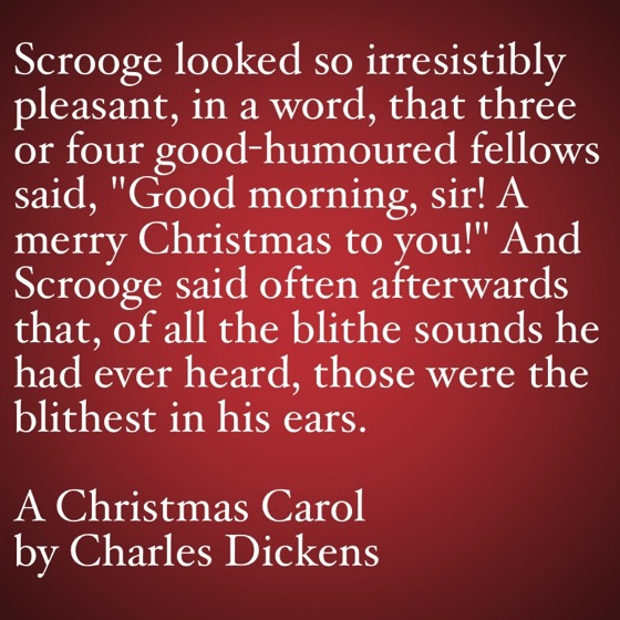 My Favorite Quotes from A Christmas Carol #43 - Scrooge looked so irresistibly pleasant...