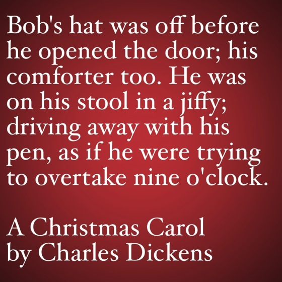 My Favorite Quotes from A Christmas Carol #46 - …as if he were trying to overtake nine o'clock.