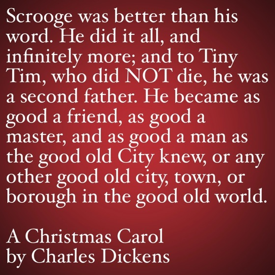 My Favorite Quotes from A Christmas Carol #49 - …and as good a man as the good old City knew…