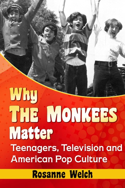 Why The Monkees Matter by Dr. Rosanne Welch | Douglas E. Welch Gift Guide #32