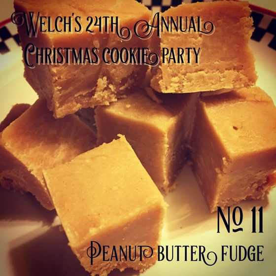 No. 11 Peanut Butter Fudge   Welch's 24th Annual Christmas Cookie Party