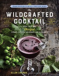 Reading - The Wildcrafted Cocktail: Make Your Own Foraged Syrups, Bitters, Infusions, and Garnishes by Ellen Zachos - 5 in a series