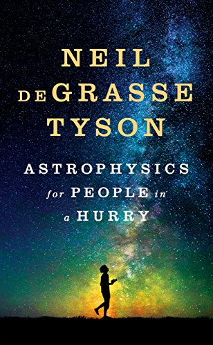 Reading -  Astrophysics for People in a Hurry by Neil deGrasse Tyson - 19 in a series