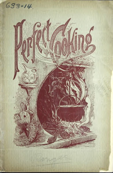 Historical Cooking Books: Perfect Cooking, I. A. Sheppard & Co.(1890)