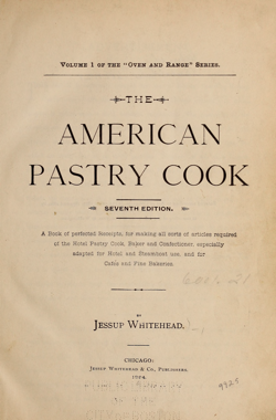 Historical Cooking Books: The American pastry cook (1894) - 8 in a series