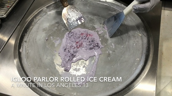 Igloo Parlor Rolled Ice Cream - A Minute in Los Angeles 13 from My Word